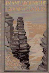 In & Around the Grand Canyon. Travel, George Wharton James.