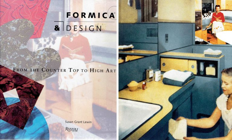 Formica & Design; From the Counter Top to High Art. Interiors, Susan Grant-Lewin.