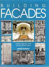 Building Facades: Faces, Figures, and Ornamental Details. Building Facades, Ernest Burden.