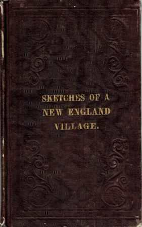 Sketches of a New England Village in the Last Century. New England, Eliza Lee.
