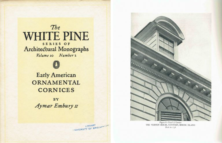 Early American Ornamental Cornices (The White Pine Series of Architectural Monographs, Volume 10, No. 2 and 3). Complete in 2 issues. Architecture, Aymar Embury II.