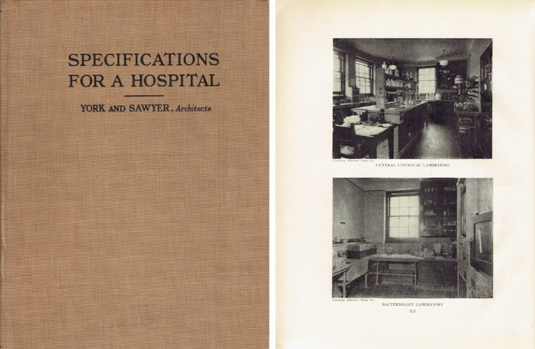 Specifications for a Hospital. Building as Envelope, York, Architects Sawyer, notes and commentary Wilfred Beach.