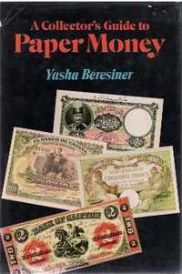 A Collector's Guide to Paper Money. Paper Money, Yasha Beresiner.
