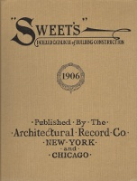 Sweet's Indexed Catalogue of Building Construction 1906 (1995 Facsimile Reprint). Building,...