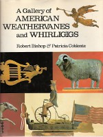 A Gallery of American Weathervanes and Whirligigs. Americana, Robert Charles Bishop