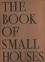 The 1936 Book of Small Houses. Pattern Book, of Architectural Forum