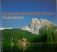 Mountain and High Desert Hideaways. Building as Envelope, Gladys Montgomery