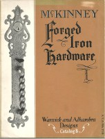 McKinney Forged Iron Hardware Catalog - Warwick and Alhambra Catalog B; A.I.A. File 27-B. Metal,...