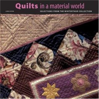 Quilts in a Material World: Selections from the Winterthur Collection. Americana, Linda Eaton