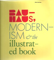 Bauhaus, Modernism & the Illustrated Book. Books About Books, Alan Bartram