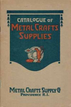 Catalogue of Metal Crafts Supplies: Jewelry, Silver and Copper Work Tools and Materials, Metals...