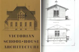 Victorian School-House Architecture; A Facsimile of Samuel Eveleth's School-House Architecture, A...