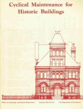 Cyclical Maintenance for Historic Buildings. Restoration, J. Henry Chambers.