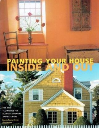 Painting Your House Inside and Out Tips and Techniques for Flawless Interiors and Exteriors....