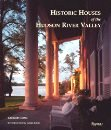 Historic houses of the Hudson River Valley, 1663-1915; Introduction by James Ivory. Architectural...