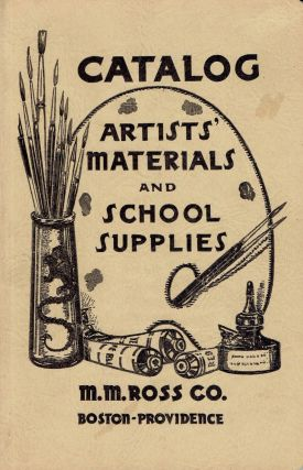 Ross Catalog of Artists' Materials and School Supplies. Art Supplies, M. M. Ross Co.