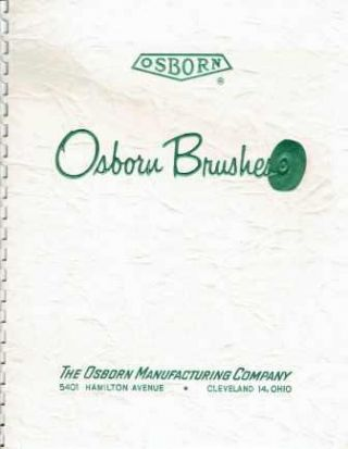 Osborn Brushes for Industry: Catalog 210-C. Tools, The Osborn Manufacturing Company