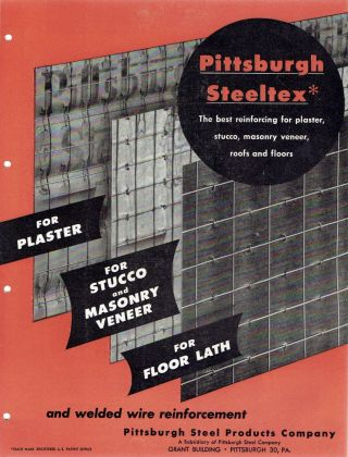 Pittsburgh Steeltex: The best reinforcing for plaster, stucco, masonry veneer, roofs and floors....