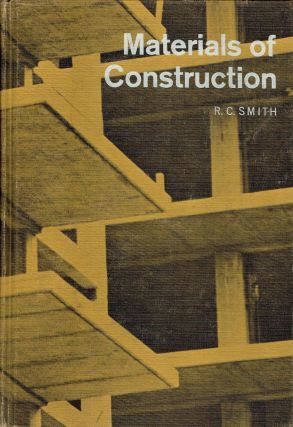 Materials of Construction. Building Materials, R C. Smith