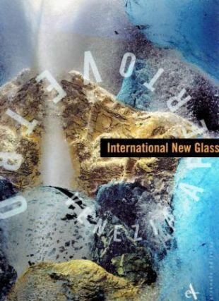 International New Glass (Fine Arts Glass). Art, Dan Klein, introduction.