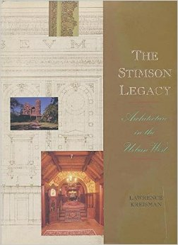 The Stimson Legacy: Architecture in the Urban West. Western US, Lawrence Kreisman