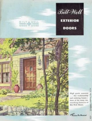 Bilt-Well Exterior Doors.; AIA File 19-E-12. Doors, Bilt Well Wood Work