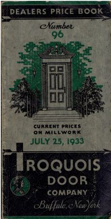 Iroquois Door Co. Dealers' Price Book No. 96, effective July 25, 1933; Catalog Number 101....