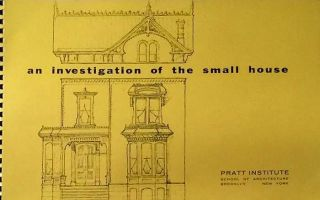 an investigation of the small house; (Introduction by Olindo Grossi, Dean of the School of...