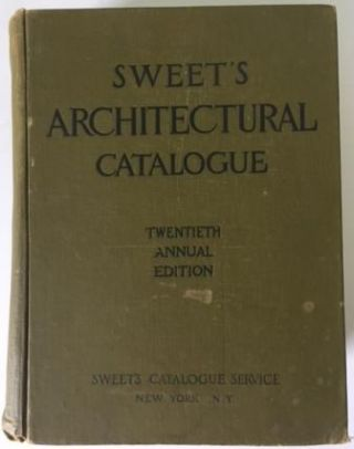 Sweet's Architectural Catalogue; Twentieth Annual Edition (complete in one volume); A Completely...