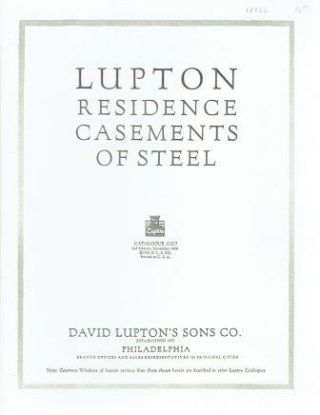 Lupton Casements of Steel, Catalogue C-217 (High Quality reprint). Windows, David Lupton's Sons...