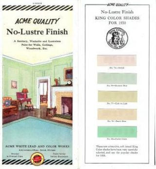 Acme Quality No-Lustre Finish - A Sanitary, Washable and Lustreless Paint for Walls, Ceilings, Woodwork, Etc. Paint, Acme White Lead And Color Works.