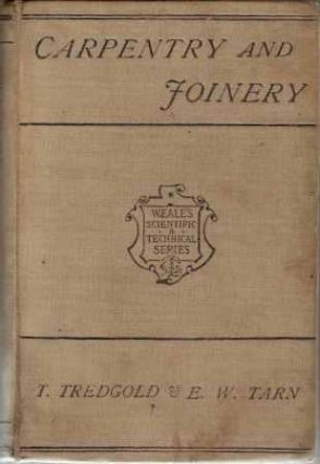 Elementary Principles of Carpentry and a Treatise on Joinery.