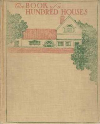 The Book of a Hundred Houses; A Collection of Pictures, Plans and Suggestions for Householders