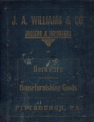 Complete General Catalogue No. 3. Hardware, J. A. Williams, Co.