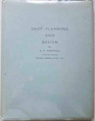 Shop Planning and Design. Architectural History, Archibald Philip Hartnell.