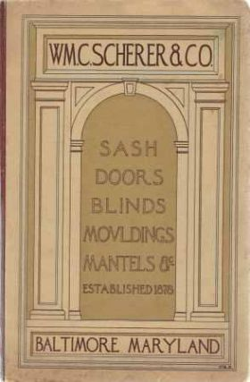 Sash Doors Blinds Mouldings Mantels &c. Doors, William C. Scherer, Co.
