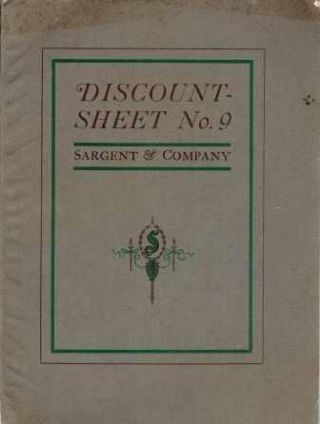 Sargent & Company's Condensed Price List and Discount Sheet No. 9. Hardware, Sargent, Company