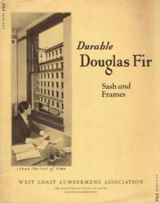 Durable Douglas Fir Sash and Frames; A. I. E. File No. 19e1. Doors, West Coast Lumbermen's...