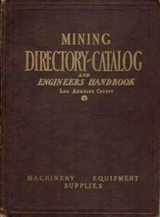 Mining Directory-Catalog & Engineers' Handbook; of Machinery Equipment and Supplies for Mines, Mills, Smelters and Quarries, Metallic and Non-Metallic