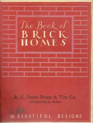 The Book of Brick Homes. Pattern Book, The Home Plan Book Company.