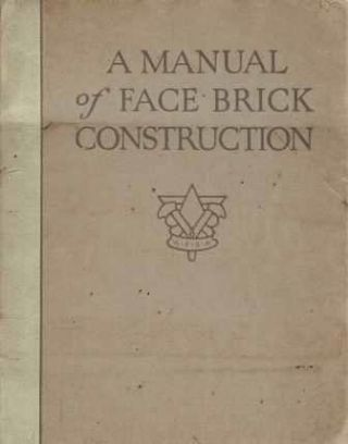 A Manual of Face Brick Construction. Pattern Book, American Face Brick Assn
