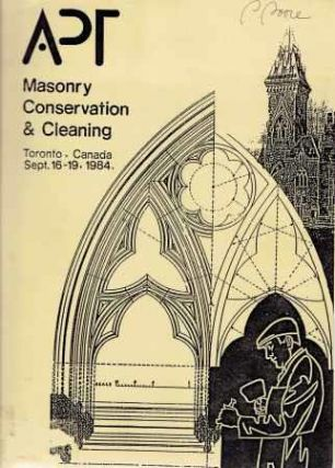 Masonry Conservation and Cleaning; APT Pre-Conference Training Course, Toronto, Canada, Sept....