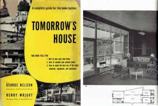 Tomorrow's House; How to Plan your Post-War Home Now. Architectural History, George Nelson, Henry...