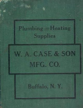 Catalog C. Plumbing, W. A. Case, Son Manufacturing Company