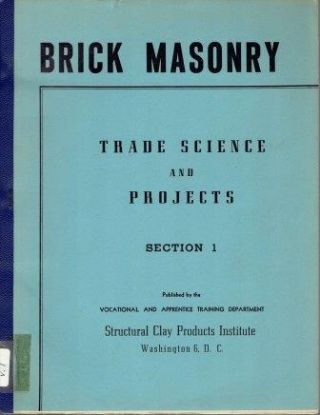 Brick Masonry (Sections I, II, III). Masonry, Structural Clay Products Institute