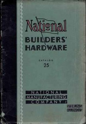 National Builders' Hardware Catalog #25. Hardware, National Manufacturing Company