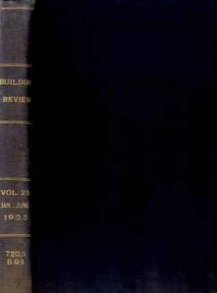The Building Review, Jan-Jun 1923, Bound Volume. Architecture, Harris Allen