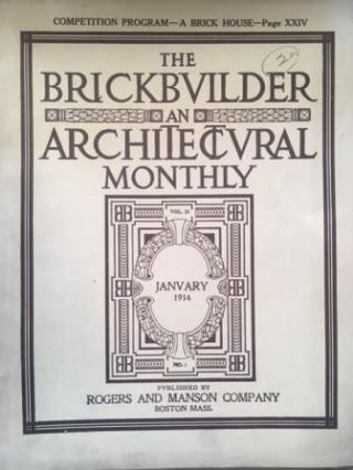 The Brickbuilder and Architectural Monthly, 9 issues, 1912-1915. Brick, Rogers, Manson Co