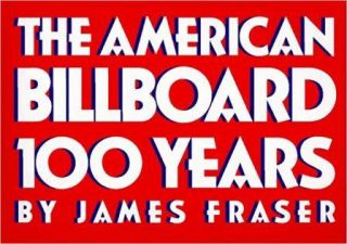 The American Billboard: 100 Years. Advertising, James Fraser