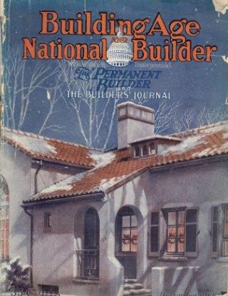 Building Age and National Builder December 1924. Carpentry, Charles G. Peker, in Chief
